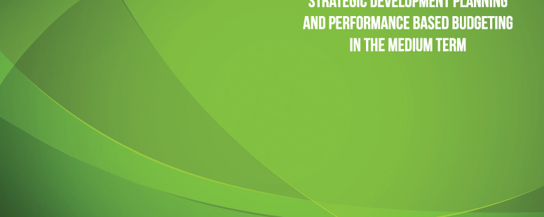 Strategic Development Planning and Performance Based Budgeting in the Medium Term