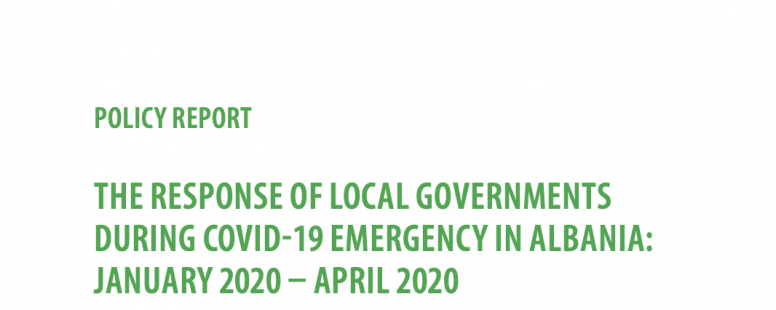 The Response of Local Governments during the Covid-19 Emergency in Albania: January 2020 – April 2020
